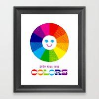 Show Your True Colors Framed Art Print