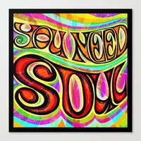 You Need Soul Canvas Print