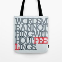 Words Mean Nothing Witho… Tote Bag