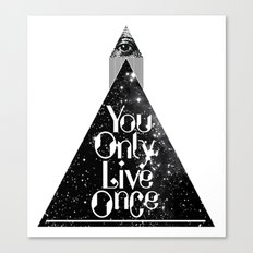 You Only Live Once  Canvas Print