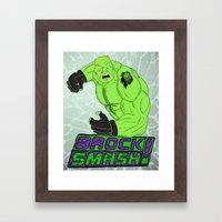 Brock Smash! Framed Art Print