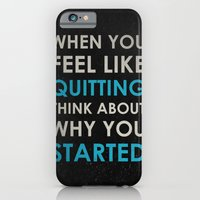 When you feel like quitting - Motivational print iPhone 6 Slim Case
