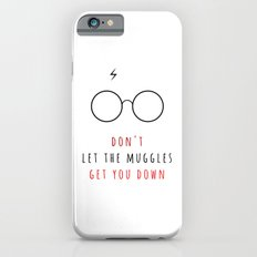 Don't Let The Muggles Get You Down iPhone 6 Slim Case