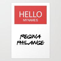 HELLO MY NAME IS... REGINA PHILANGE Art Print