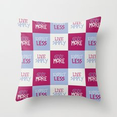 Live Simply, Give More, Expect Less Throw Pillow