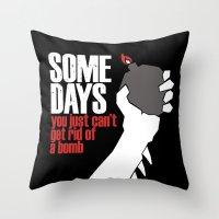 Some Days Throw Pillow