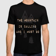 THE MOUNTAIN IS CALLING AND I MUST GO SMALL Mens Fitted Tee Black