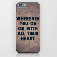 Go With All Your Heart iPhone 6 Slim Case