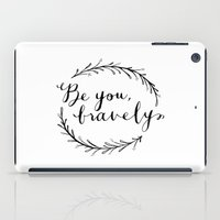 Be You Bravely iPad Case