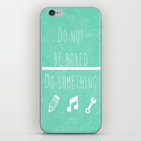 Do Not Be Bored Do Somet… iPhone & iPod Skin