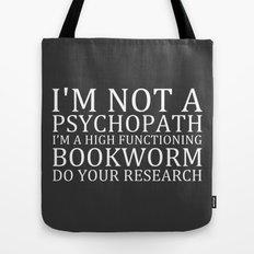 I'm Not A Psychopath... V2 Tote Bag