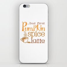 But First Pumpkin Spice Latte iPhone & iPod Skin