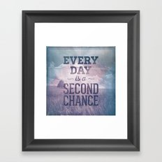 Everyday is a second chance Framed Art Print