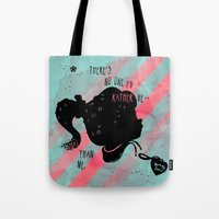 There's No One I'd Rathe… Tote Bag