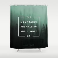 The Mountains Are Callin… Shower Curtain