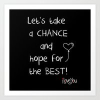 Let's take a chance Art Print