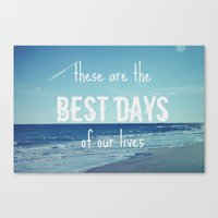 These Are The Best Days … Canvas Print