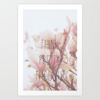 Think Pretty Thoughts Art Print