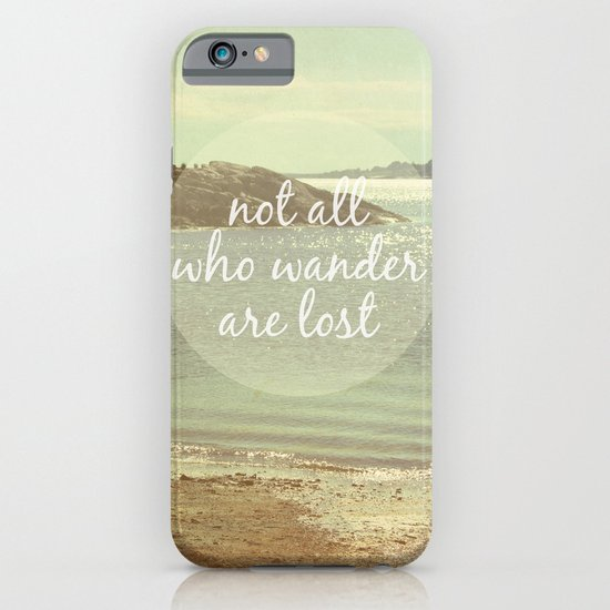 Not All Who Wander Are Lost iPhone & iPod Case