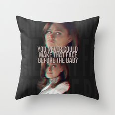 You never could make that face before the baby Throw Pillow
