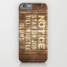 Notice - Stay On Job iPhone 6 Slim Case