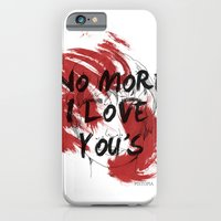 No more I love you's iPhone 6 Slim Case