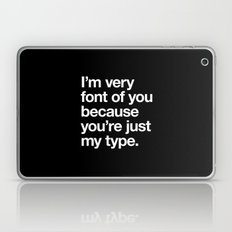 You're just my type Laptop & iPad Skin