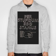 Per Stupidum Ego Stamus (Latin for I'm With Stupid) Hoody