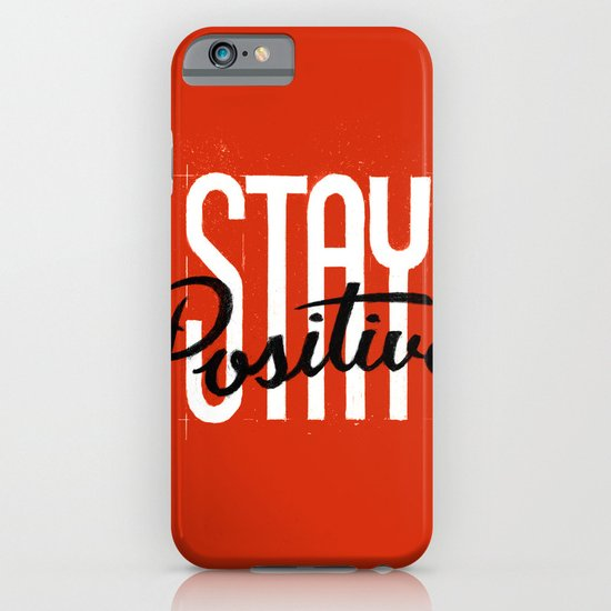 Stay Positive iPhone & iPod Case