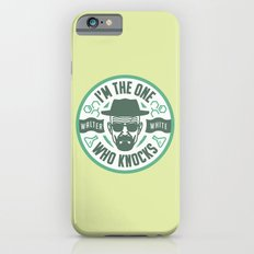 I'm the one who knocks Slim Case iPhone 6s