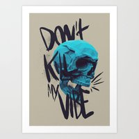 Kill my bones but... Art Print