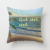 QUE SERA, SERA Throw Pillow