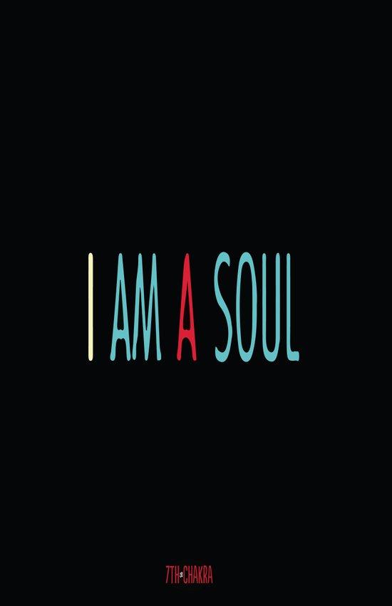 I am a Soul Art Print