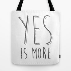 Yes is More Tote Bag