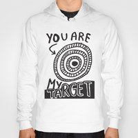 You Are My Target Hoody