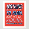 No Plan Art Print