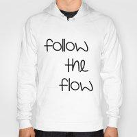 FOLLOW THE FLOW Hoody