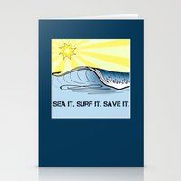 Sea It ~ Surf It ~ Save It Stationery Cards