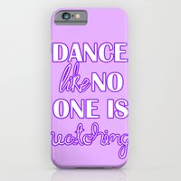 Dance Like No One is Watching - Purple iPhone 6 Slim Case