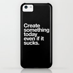 Create something today even if it sucks iPhone 5c Slim Case