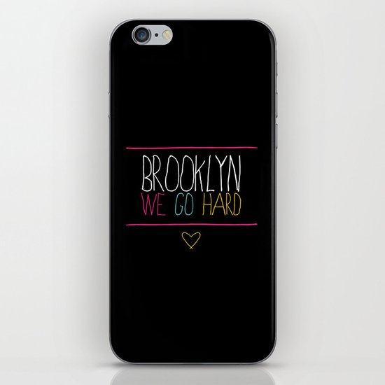 Brooklyn We Go Hard iPhone & iPod Skin