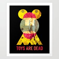 Toys Are Dead. Art Print