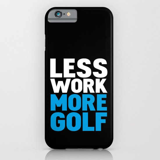Less work more golf iPhone & iPod Case