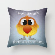This Early Bird Catches … Throw Pillow