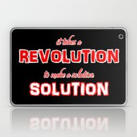 It Takes A Revolution To Make A Solution Laptop & iPad Skin