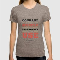 Courage Is Like A Muscle Womens Fitted Tee Tri-Coffee SMALL