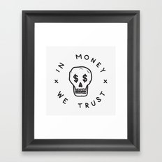In Money We Trust Framed Art Print