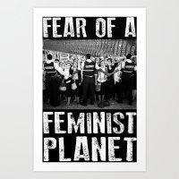 Fear Of A Feminist Planet Art Print