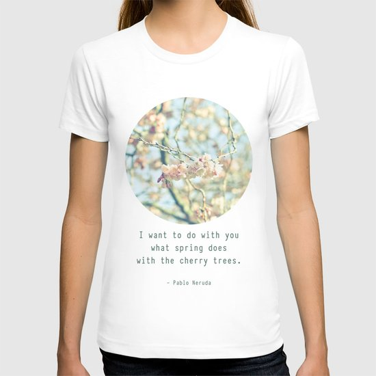 What the spring does to cherry trees T-shirt