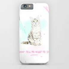 Don't Tell Me What To Do iPhone 6 Slim Case